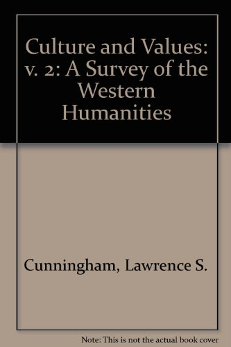 9780030540110: Culture and Values: v. 2: A Survey of the Western Humanities