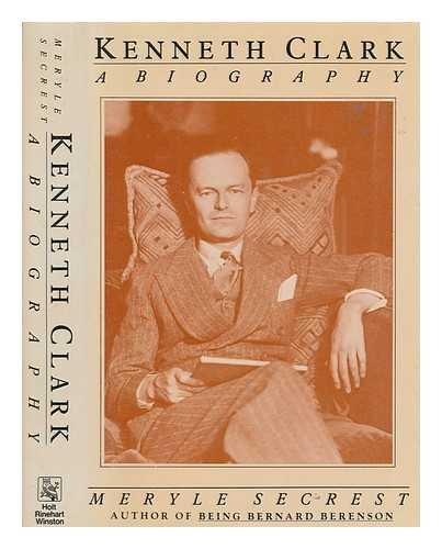 9780030540660: Kenneth Clark: A Biography