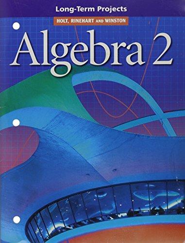 9780030540837: Algebra 2: Long-Term Projects