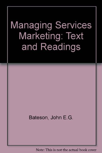 9780030541643: Managing Services Marketing: Text and Readings