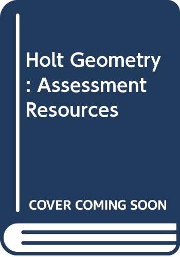 Holt Geometry: Assessment Resources: Rheinhart And Winston