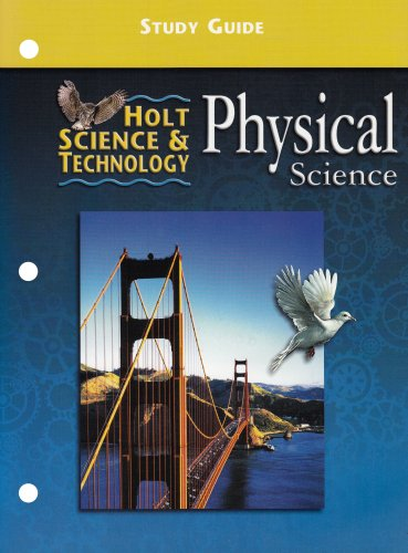 Holt Science & Technology: Physical Science: Rheinhart And Winston