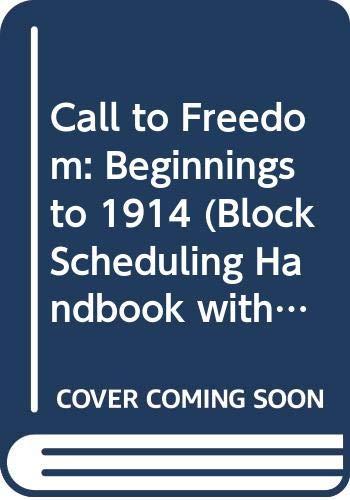 9780030544927: Call to Freedom: Beginnings to 1914 (Block Scheduling Handbook with Team Teaching Strategies)