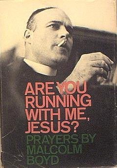 9780030545207: Are You Running With Me, Jesus? Prayers By Malcolm Boyd