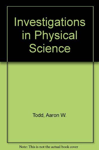 Investigations in Physical Science: Aaron W. Todd