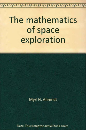 9780030547201: The Mathematics of Space Exploration