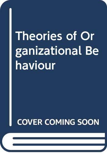 Theories of Organizational Behaviour: Miner, John B.