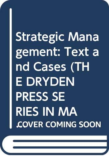 9780030547577: Strategic Management: Text and Cases (The Dryden Press Series in Management)