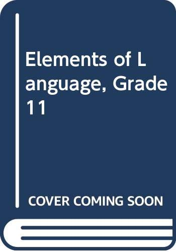 9780030547997: Elements of Language, Grade 11