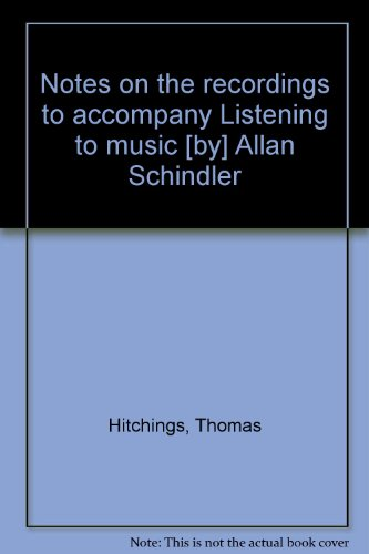 9780030548161: Notes on the recordings to accompany Listening to music [by] Allan Schindler