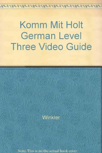 9780030548178: Komm Mit Holt German Level Three Video Guide