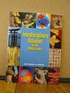World Geography Today, Grades 6-8 Interdisciplinary Activities: HOLT, RINEHART AND