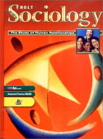 9780030550065: Holt Sociology:  The Study of Human Relationships: Student Edition Grades 9-12 2003