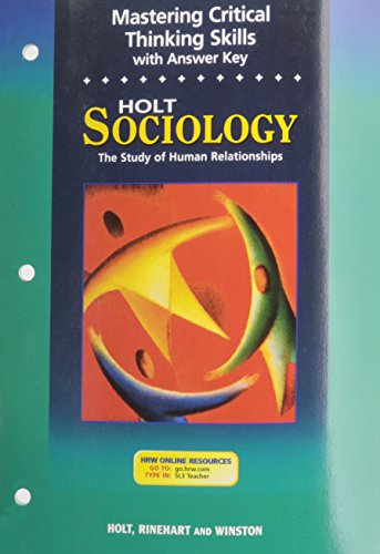 9780030550362: Holt Sociology:  The Study of Human Relationships: Mastering Critical Thinking Skills Grades 9-12
