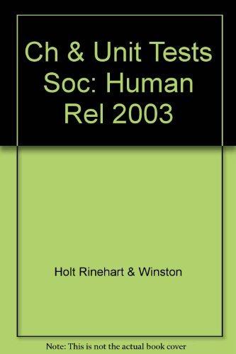 Chapter & Unit Tests Sociology: Human Relationships: Rhinehart And Winston Holt