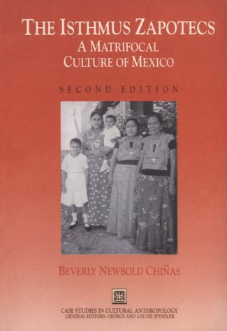 9780030550577: The Isthmus Zapotecs: A Matrifocal Culture of Mexico (Case Studies in Cultural Anthropology)