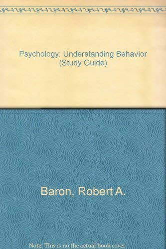 9780030551062: Psychology: Understanding Behavior (Study Guide)