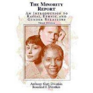 9780030551864: The Minority Report: An Introduction to Racial, Ethnic, and Gender Relations