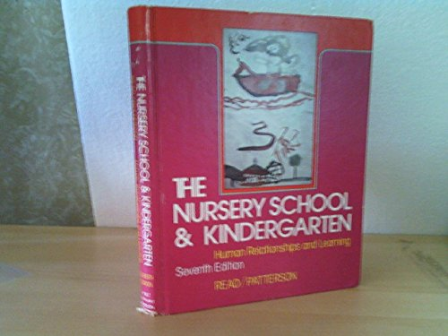 9780030552212: The Nursery School and Kindergarten: Human Relationships and Learning
