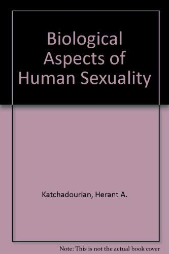 9780030553967: Biological Aspects of Human Sexuality