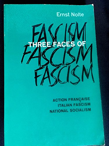 9780030554056: Three Faces of Fascism: Action Francaise, Italian Fascism, National Socialism