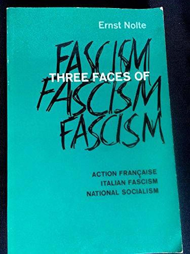 9780030554056: Three Faces of Fascism: Action Francaise, Italian Fascism, National Socialism
