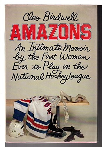 9780030554261: Amazons: An Intimate Memoir by the First Woman Ever to Play in the National Hockey League