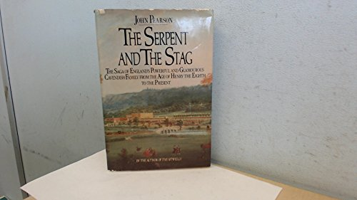 9780030554315: The serpent and the Stag: The Saga of England's Powerful and Glamourous Cavendish Family from the Age of Henry the Eighth to the Present