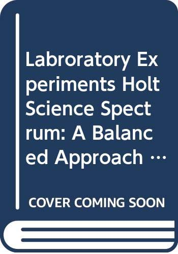 9780030555220: Labroratory Experiments Holt Science Spectrum: A Balanced Approach (Teacher's Edition) (Holt Science Spectrum)