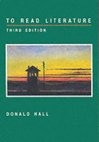 To Read Literature (0030555426) by Donald Hall