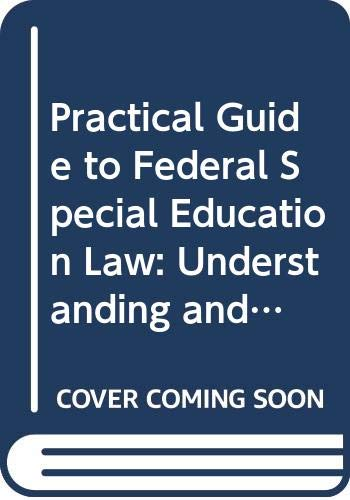 9780030555510: Practical Guide to Federal Special Education Law: Understanding and Implementing