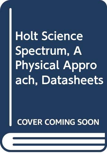 9780030555848: Holt Science Spectrum, A Physical Approach, Datasheets