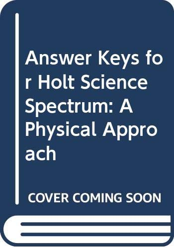 9780030555930: Answer Keys for Holt Science Spectrum: A Physical Approach