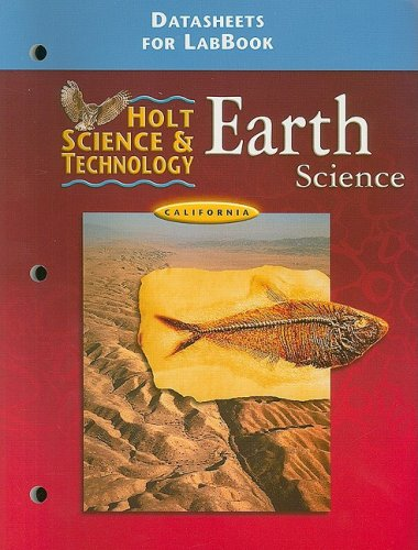 California Holt Science & Technology: Earth Science Datasheets for LabBook (Ca Hs&T 2001)