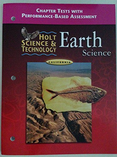 9780030556845: Holt Science and Technology, California Chapter Tests + Performance-based Assessment + Answer Key: Earth Science
