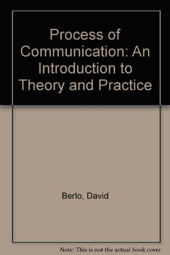 9780030556869: Process of Communication: An Introduction to Theory and Practice