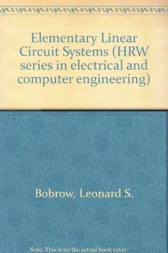 9780030556968: Elementary Linear Circuit Systems (HRW series in electrical and computer engineering)