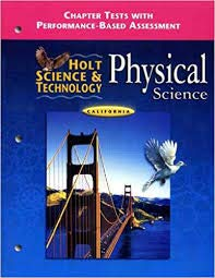 9780030557231: Holt Science and Technology, California Chapter Tests + Performance-based Assessment + Answer Key: Physical Science