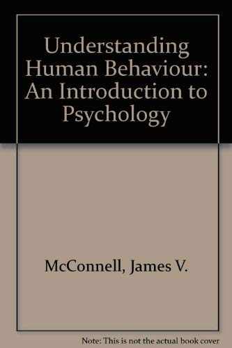 9780030557477: Understanding Human Behaviour: An Introduction to Psychology