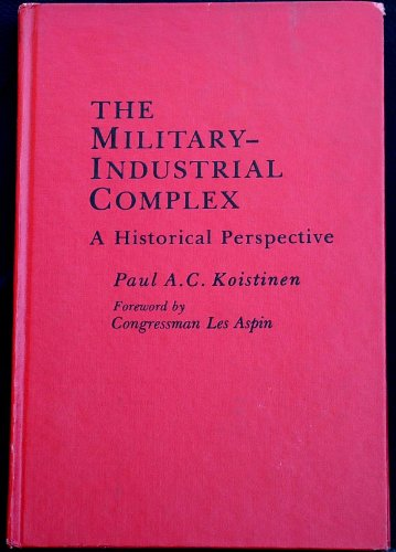 9780030557668: Military-industrial Complex: A Historical Perspective