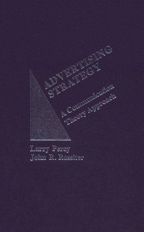 9780030559068: Advertising Strategy: A Communication Theory Approach (Praeger special studies)