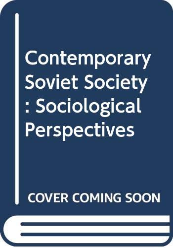 9780030559167: Contemporary Soviet Society: Sociological Perspectives