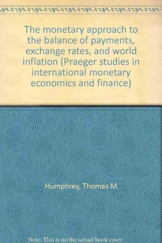 9780030559563: The monetary approach to the balance of payments, exchange rates, and world inflation (Praeger studies in international monetary economics and finance)