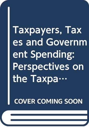 9780030561092: Taxpayers, Taxes and Government Spending: Perspectives on the Taxpayer Revolt