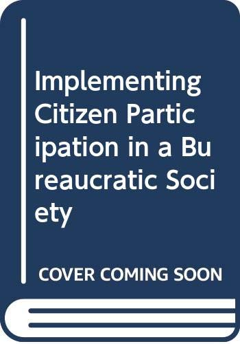 9780030561139: Implementing Citizen Participation in a Bureaucratic Society