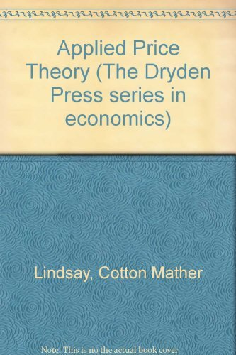Applied Price Theory (Dryden Press series in: Cotton Mather Lindsay