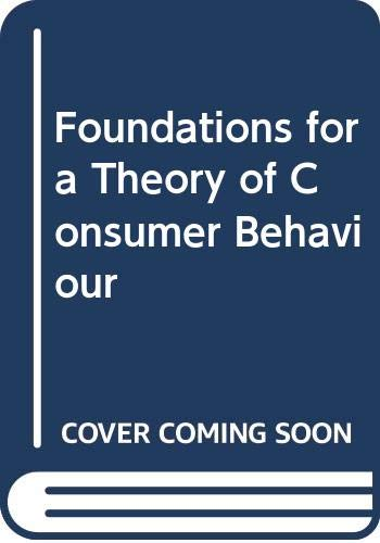 Foundations for a theory of consumer behavior: Tucker, William Thomas