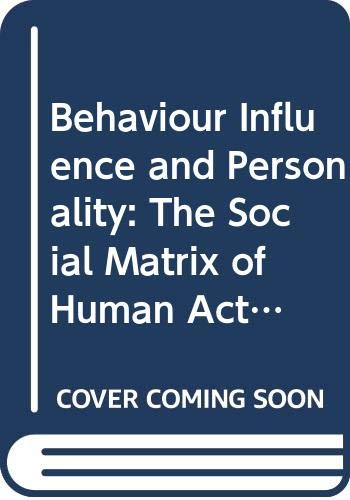 9780030561559: Behaviour Influence and Personality: The Social Matrix of Human Action