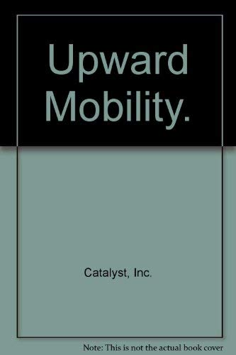 9780030561634: Upward Mobility: A Comprehensive Career Advancement Plan for Women Determined to Succeed in the Working World