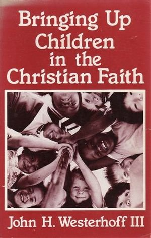 9780030562037: Bringing up children in the Christian faith
